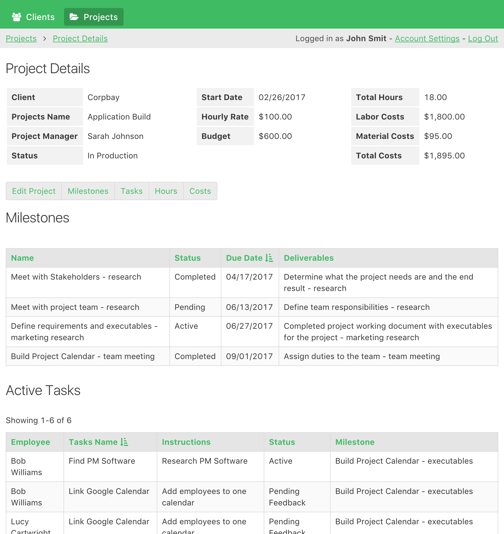 Project Managers log in and manage all projects assigned to them, including tasks, hours, milestones, costs, and more.
